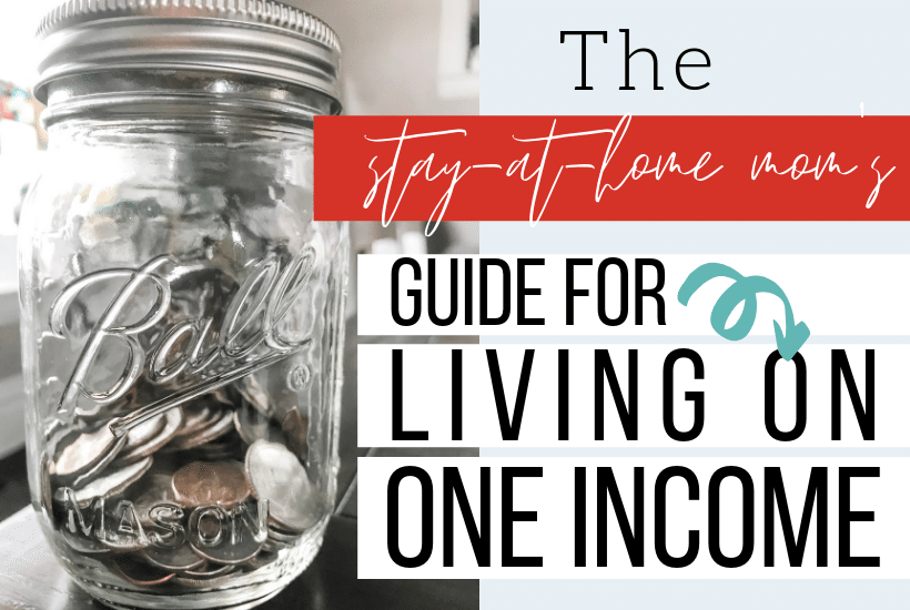 The Stay-at-Home Mom's Guide to Living on One Income