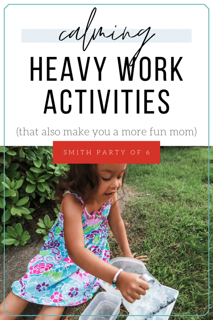 Calming Heavy Work Activities for Your Little One (that also help you be a more FUN mom!)