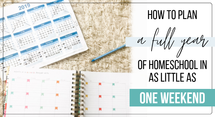 How to Plan Your Homeschool Year in as Little as One Weekend